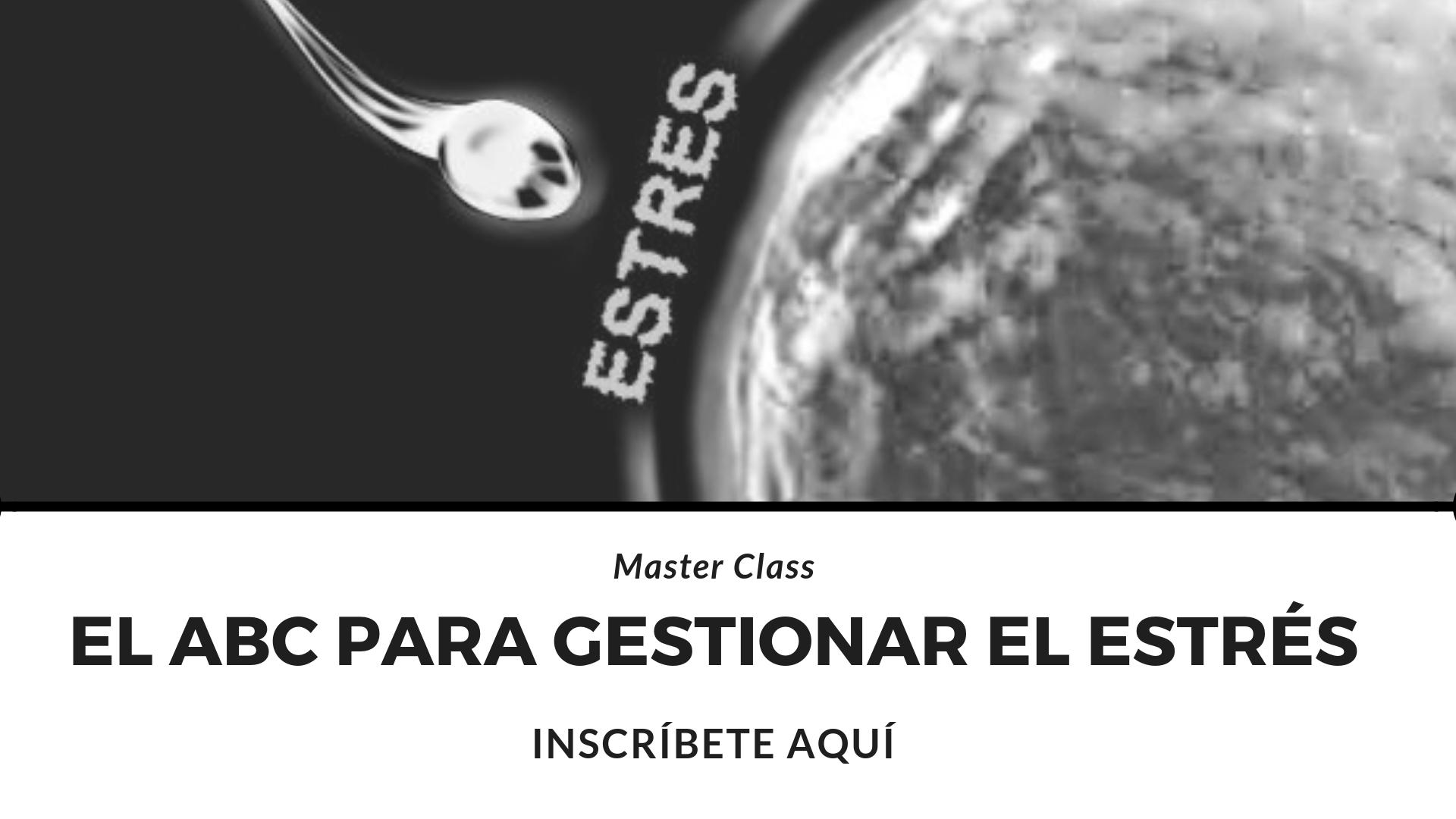 """MASTER CLASS """"el ABC para gestionar el ESTRÉS"""""""